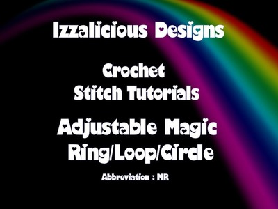 Crochet Stitches - Adjustable Magic Ring | Circle | Loop