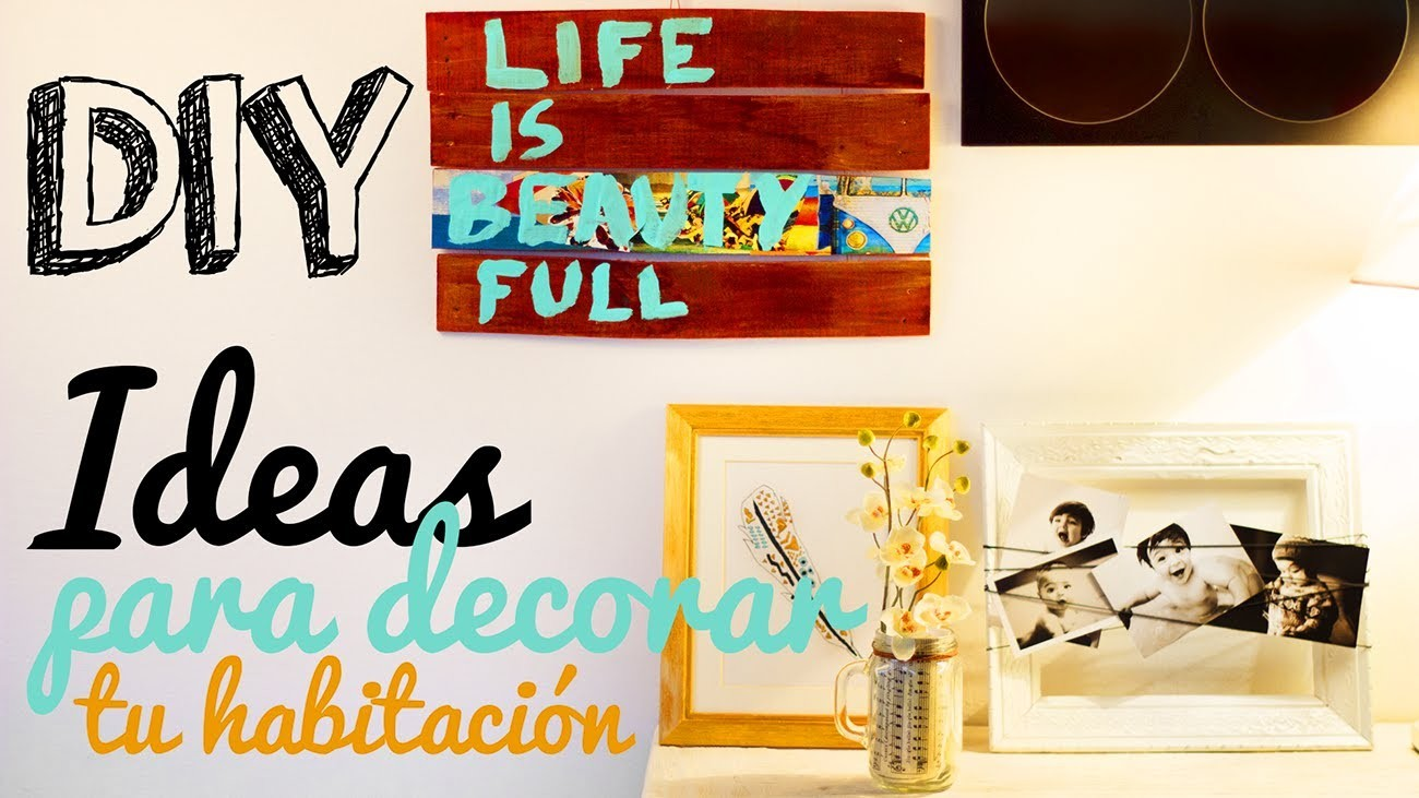DIY DECORA TU CUARTO-HABITACION. ROOM DECORATING IDEAS