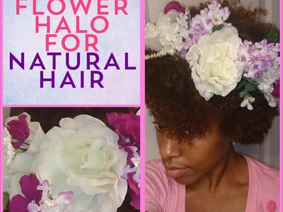 "DIY: Flower Crown (Halo) for ""Natural Hair"" 