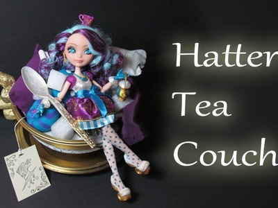 How to make a Madeline Hatter Tea Couch [EVER AFTER HIGH]