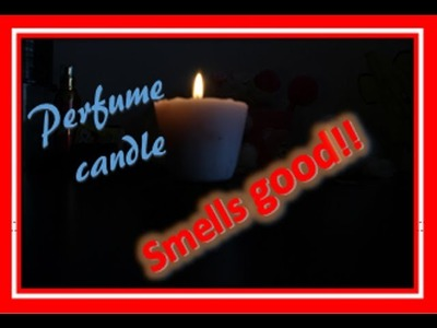 How to make a perfume candle