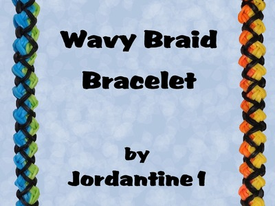 New Wavy Braid Bracelet - Monster Tail or Rainbow Loom