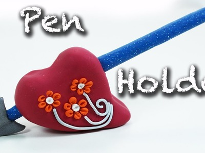 Valentine's Day Gift idea- Heart Pen Holder & pen - Fimo tutorial