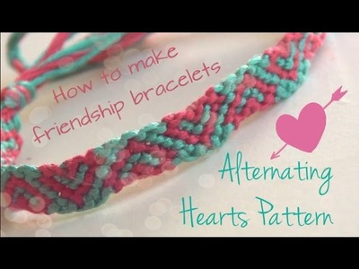 Alternating Hearts Pattern ♥ How To Make Friendship Bracelets