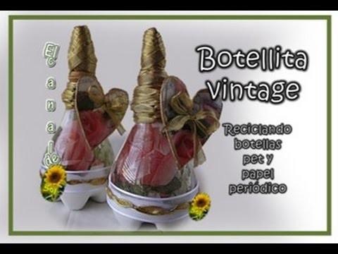 BOTELLITA VINTAGE   Reciclando botellas pet y papel periódico