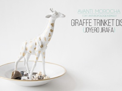 DIY Giraffe Trinket Dish - Joyero Jirafa - Anthropologie Inspired