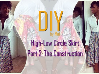 DIY: High-Low Circle Skirt - Part Two: Construction