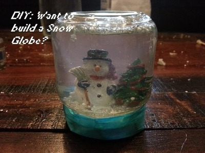 DIY: Want to build a snow globe?