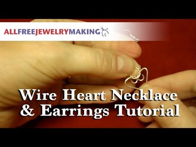 Easy Wire Heart Necklace and Earrings Tutorial