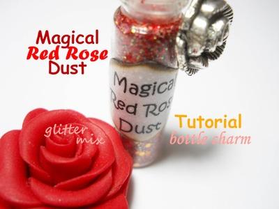 Magical Red Rose Dust ❈ Polvere Magica di Rosa Rossa ~ Bottle Charm ::: Tutorial