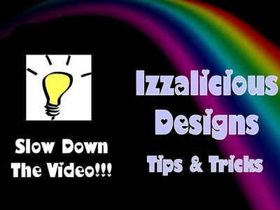 Rainbow Loom - Tips & Tricks - YOU ARE GOING TOO FAST!!! How to slow down your video