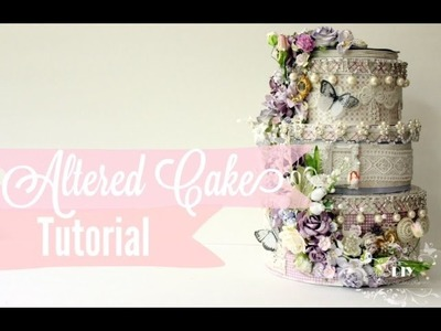 Tutorial | Easy How to do Altered Paper Wedding Cake Stack | Faux Cake | ShabbyChic style
