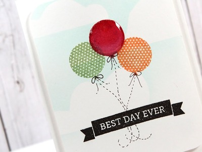 Best Day Ever - Make a Card Monday #215