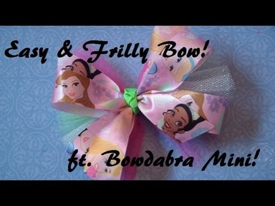 Bow How To: Easy & Frilly Bow Tutorial ft. Bowdabra Mini!