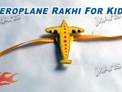 DIY How to make  Aeroplane Rakhi for kids JK Arts 291