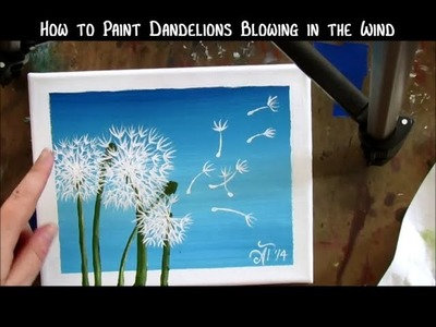 How to Paint Dandelions Blowing in the Wind
