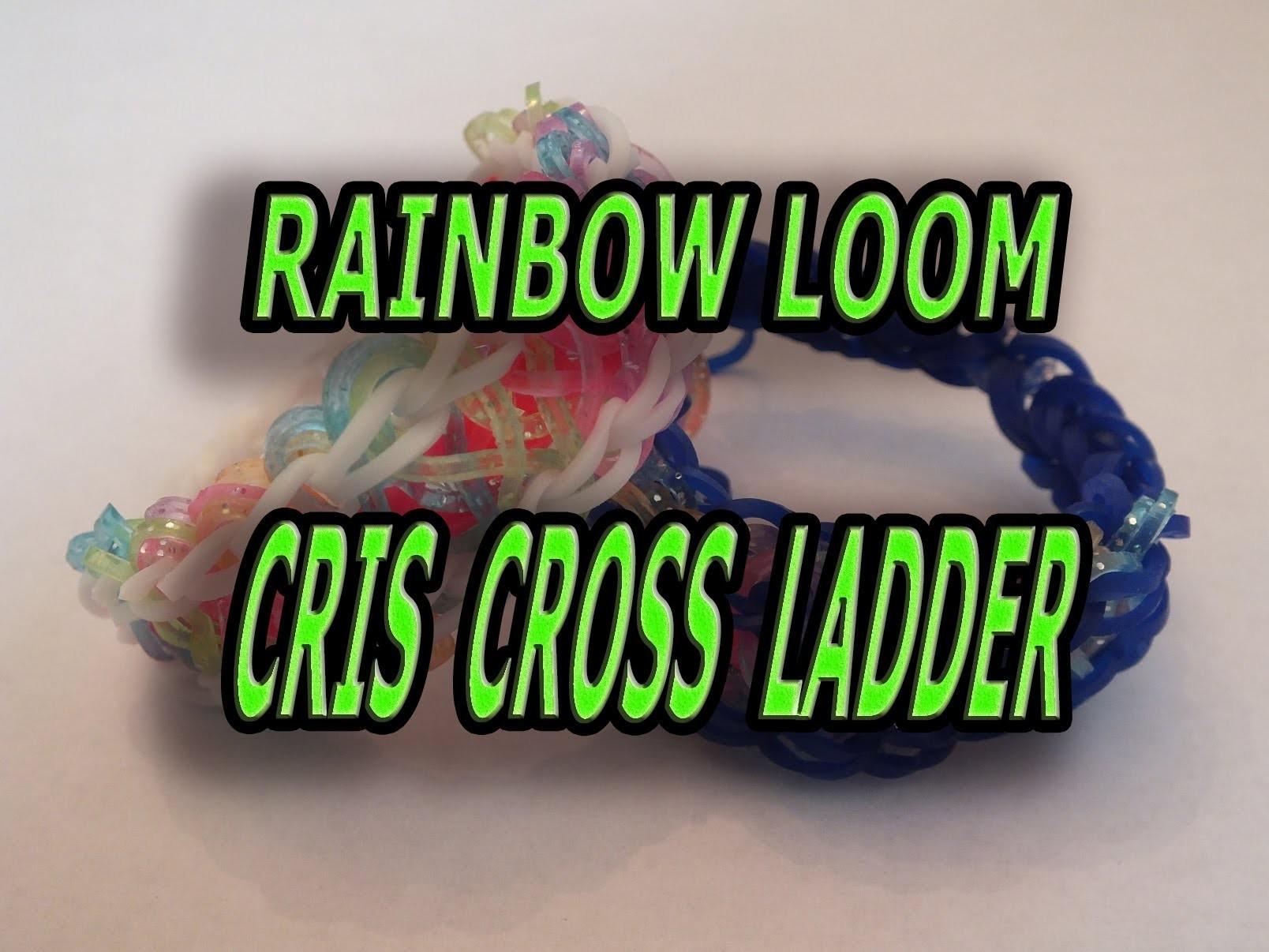 New Design, RAINBOW LOOM, CRIS CROSS LADDER, How to make
