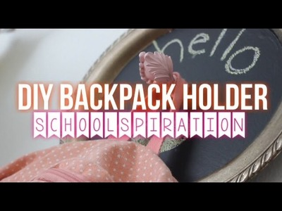 Back To School | DIY backpack holder!
