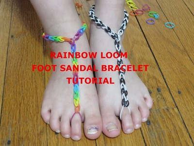 DYI - How to: Make Rainbow Loom Bare Foot Sandals bracelet Tutorial
