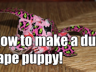 How to make a duct tape puppy
