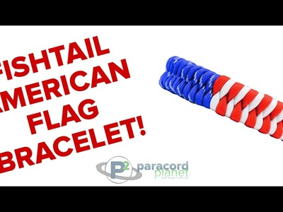 How to Make a Fishtail American Flag Bracelet - Paracord Planet Tutorial