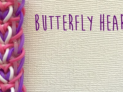 Rainbow loom bands butterfly heart tutorial