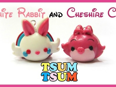 Tsum Tsum Disney tutorial White bunny and Cheshire cat - polymer clay alice in wonderland charms