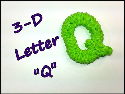 "3-D Letter ""Q"" Tutorial by feelinspiffy (Rainbow Loom)"