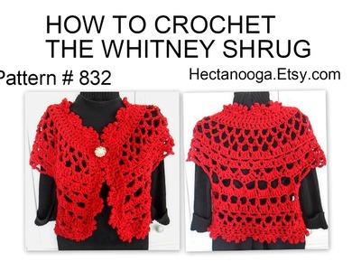 CROCHET: HOW TO CROCHET THE WHITNEY SHRUG, Bolero pattern #832,