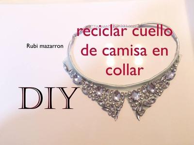 Diy. Reciclar cuello de camisa en collar. Recycling necklace.