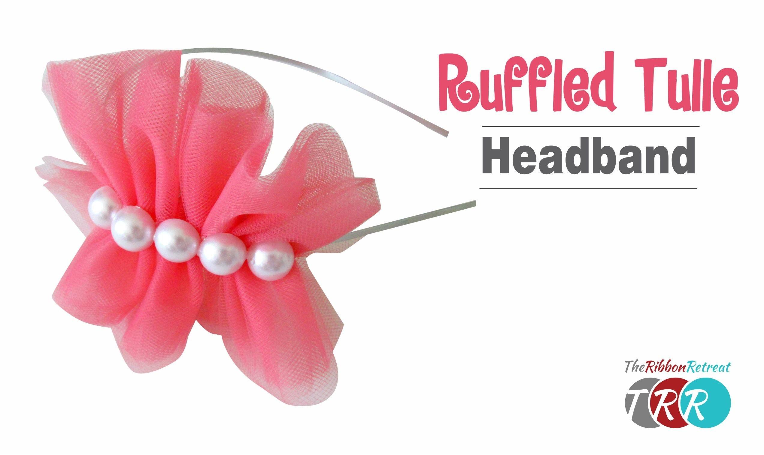 How to make a Ruffled Tulle Headband - TheRibbonRetreat.com