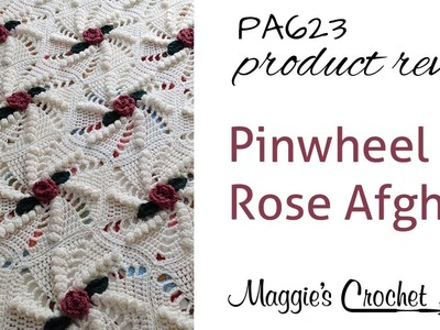 Pinwheel Rose Afghan Crochet Pattern Product Review PA623