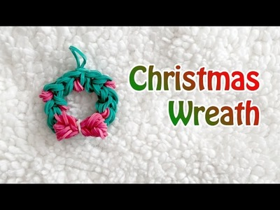 Rainbow Loom:  Christmas Wreath Charm (Original Design)
