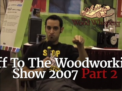 9 - Off to the Woodworking Show (Part 2 of 2)