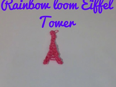 Eiffel Tower: Rainbow loom: How to make.tutorial