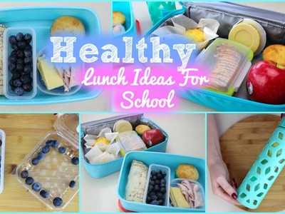 Healthy and Easy Lunch Ideas For School 2015!