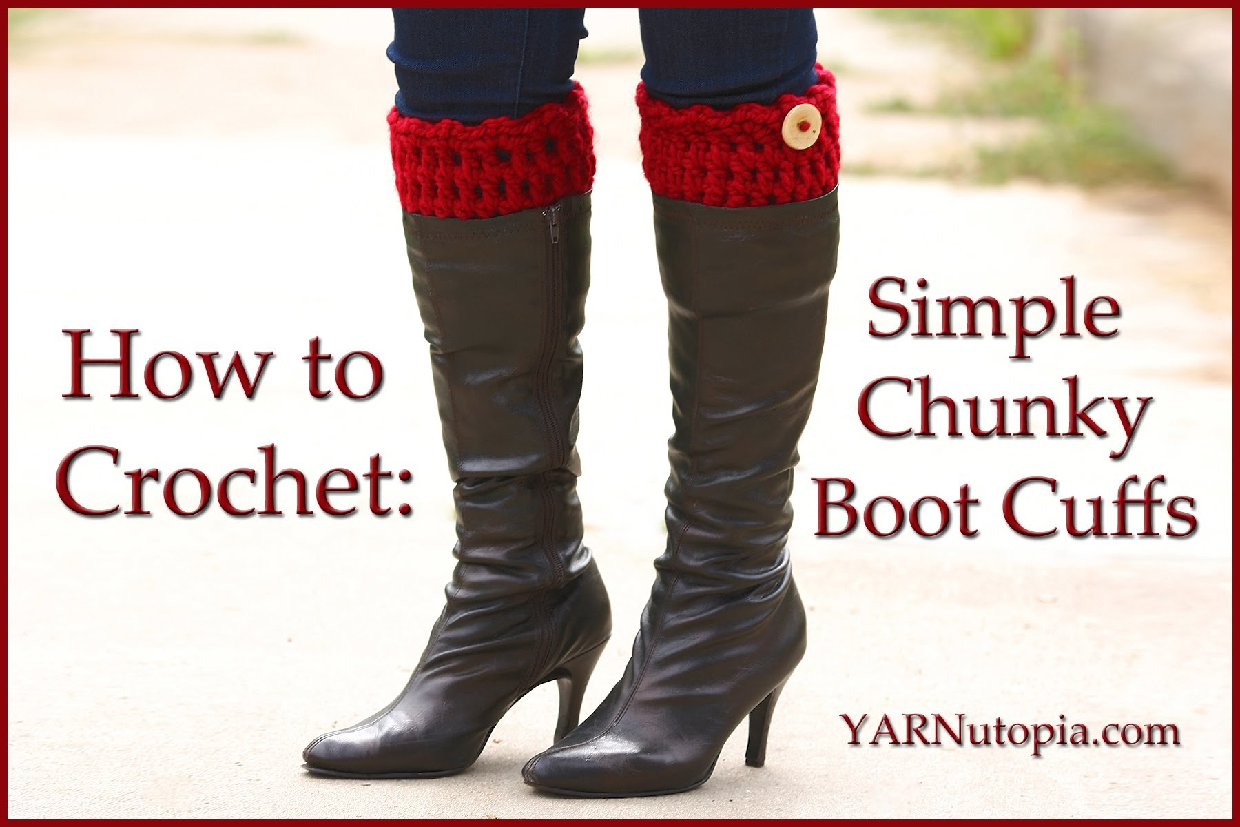 How to Crochet Simple Chunky Boot Cuffs