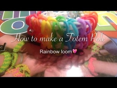 How to make a Totem Pole on the Rainbow loom|Laura DD|
