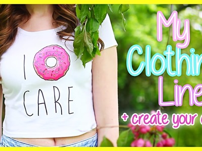 I Have A Clothing Line?! + How To Make Your Own For FREE ♡