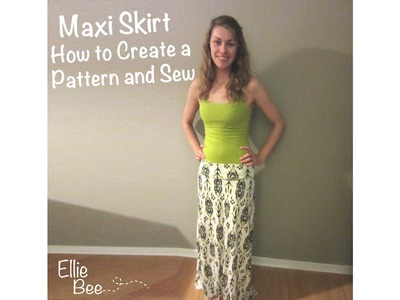 Maxi Skirt - How to Create a Pattern and Sew