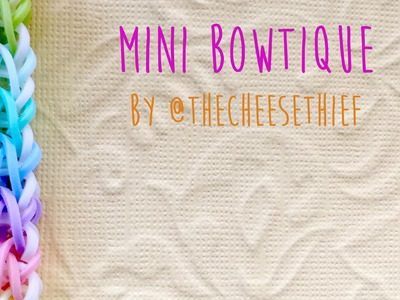 Rainbow Loom Bands Mini Bowtique Bracelet Tutorial