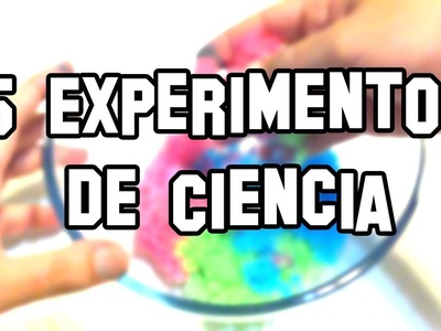 5 Experimentos de Ciencia, Caseros y Fáciles |  Five science experiments, and Easy Homemade