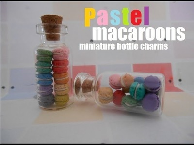 Bottle charms: miniature Pastel Macaroons