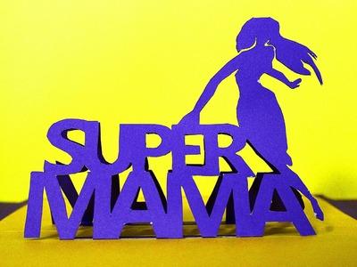 Carta Super mama [Pop Up, Dia de la madre]