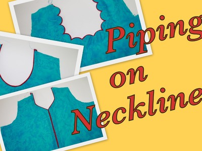 How to make piping on Necklines
