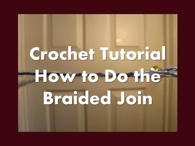How to do the Braided Join