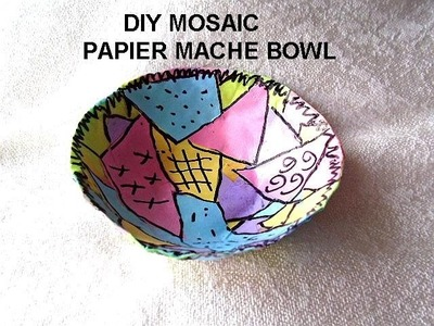 MOSAIC PAPIER MACHE BOWL, how to diy, recycle, paper projects,