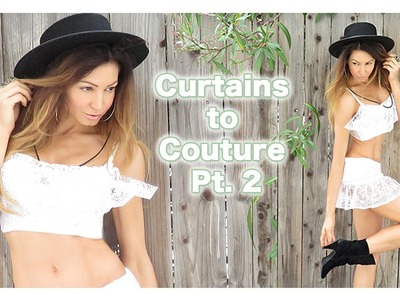 DIY Curtains to Couture Pt. 2