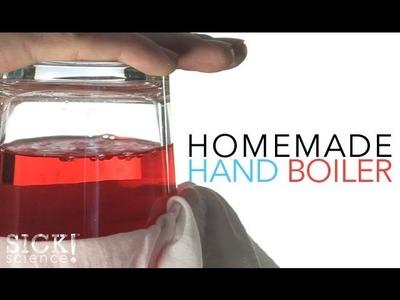 Homemade Hand Boiler - Sick Science! #106