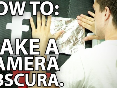 HOW TO: Make A Camera Obscura
